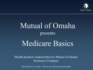 Mutual of Omaha presents Medicare Basics