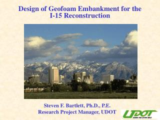 Design of Geofoam Embankment for the I-15 Reconstruction