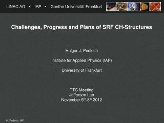 Challenges , Progress  and P lans  of  SRF CH- Structures