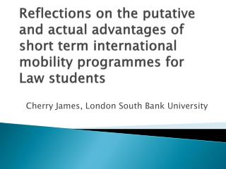 Reflections on the putative and actual advantages of short term international mobility programmes for Law students
