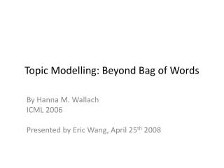 Topic Modelling: Beyond Bag of Words