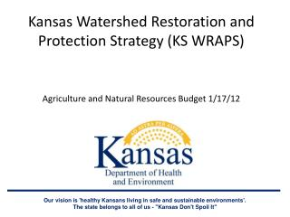 Kansas Watershed Restoration and Protection Strategy (KS WRAPS) Agriculture and Natural Resources Budget 1/17/12