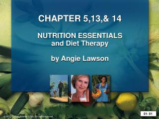 CHAPTER 5,13,& 14 NUTRITION ESSENTIALS and Diet Therapy by Angie Lawson