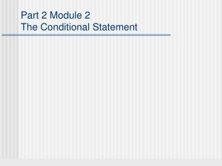 Part 2 Module 2 The Conditional Statement