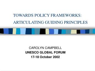 TOWARDS POLICY FRAMEWORKS: ARTICULATING GUIDING PRINCIPLES