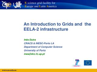 An Introduction to Grids and  the EELA-2 infrastructure