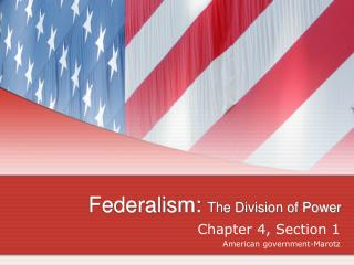 Federalism:  The Division of Power