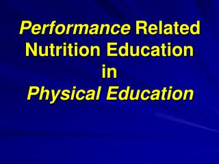 Performance  Related Nutrition Education  in  Physical Education