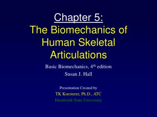 Chapter 5: The Biomechanics of Human Skeletal Articulations