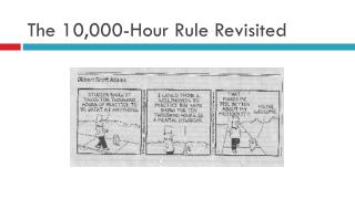 The 10,000-Hour Rule Revisited