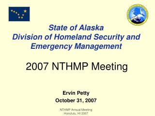 State of Alaska Division of Homeland Security and Emergency Management 2007 NTHMP Meeting