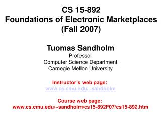 CS 15-892 Foundations of Electronic Marketplaces (Fall 2007)