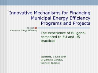 Innovative Mechanisms for Financing Municipal Energy Efficiency  Programs and Projects