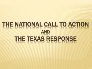 The national call to action  and the Texas response