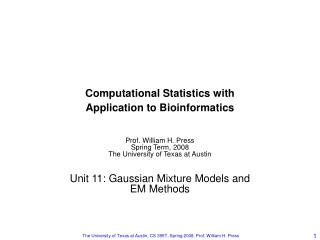 Computational Statistics with Application to Bioinformatics