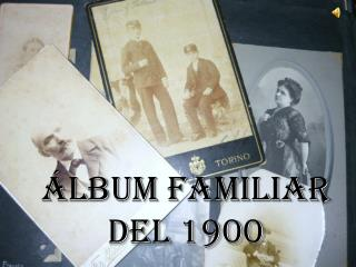 Álbum Familiar del 1900