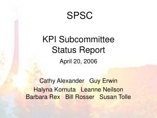 KPI Subcommittee Status Report April 20, 2006