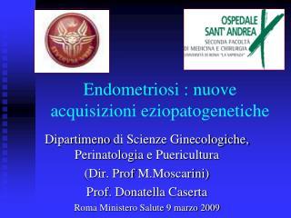 Endometriosi : nuove acquisizioni eziopatogenetiche