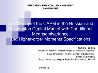 The Validity of the CAPM in the Russian  and Kazakhstan  Capital Market with Conditional Meansemivariance and Higher-ord