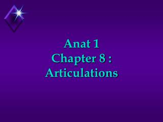 Anat 1 Chapter 8 : Articulations