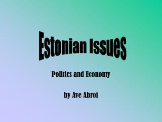 Politics and Economy by Ave Abroi