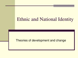 Ethnic and National Identity