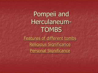 Pompeii and Herculaneum- TOMBS
