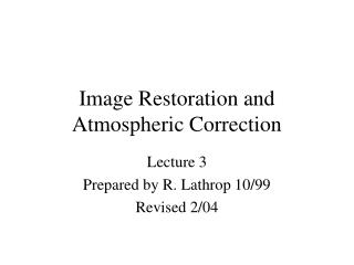 Image Restoration and Atmospheric Correction