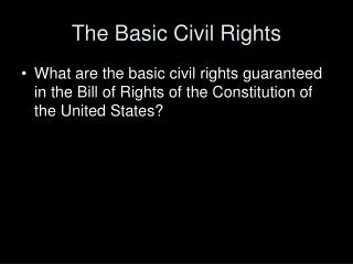 The Basic Civil Rights