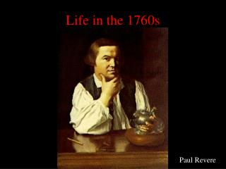 Life in the 1760s