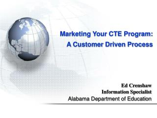 Marketing Your CTE Program: A Customer Driven Process