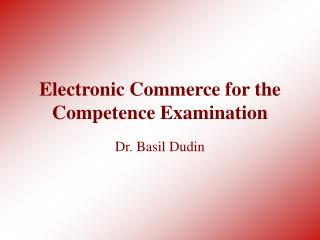 Electronic Commerce for the Competence Examination