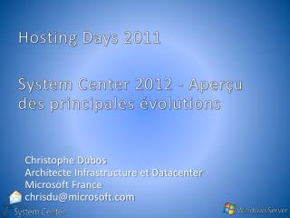 Hosting Days  2011 System Center 2012 - Aperçu des principales évolutions