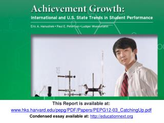 This Report is available at: www.hks.harvard.edu/pepg/PDF/Papers/PEPG12-03_CatchingUp.pdf Condensed essay available at:
