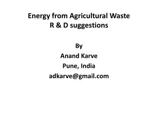 Energy from Agricultural Waste   R & D suggestions