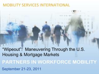 """Wipeout"":  Maneuvering Through the U.S. Housing & Mortgage Markets"