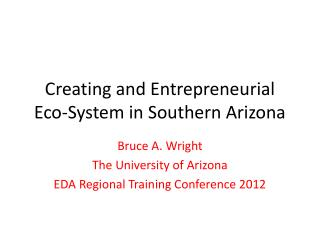 Creating and Entrepreneurial Eco-System in Southern Arizona