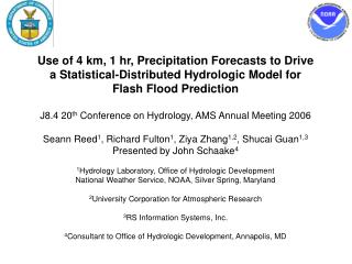 Use of 4 km, 1 hr, Precipitation Forecasts to Drive a Statistical-Distributed Hydrologic Model for Flash Flood Predicti