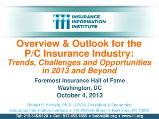 Overview & Outlook for the      P/C Insurance Industry: Trends, Challenges and Opportunities in 2013 and Beyond