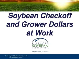 Soybean  Checkoff and Grower Dollars at Work