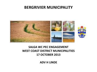 SALGA WC PEC Engagement  West  Coast District  Municipalities 17  October 2013 ADV H LINDE