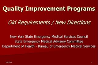 Quality Improvement Programs Old Requirements / New Directions