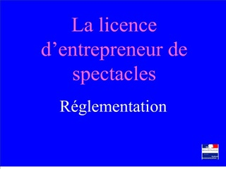 La licence d entrepreneur de spectacles