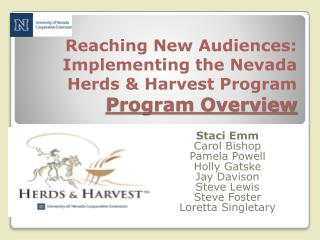 Reaching New Audiences: Implementing the Nevada  Herds & Harvest Program Program  Overview