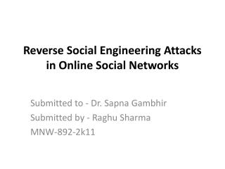 Reverse Social Engineering Attacks in Online Social Networks