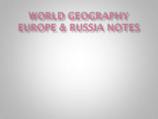 World Geography Europe & Russia Notes