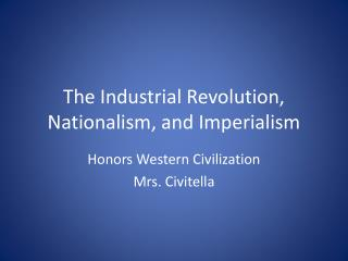 The Industrial Revolution, Nationalism, and Imperialism
