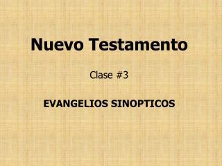 Nuevo Testamento Clase #3 EVANGELIOS SINOPTICOS