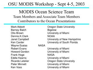 MODIS Ocean Science Team Team Members and Associate Team Members Contributors to the Ocean Presentations