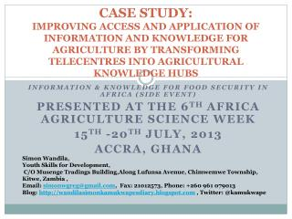 Information & Knowledge for Food Security in Africa (Side Event) Presented at the 6 th  Africa agriculture science w